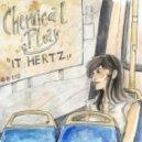 Chemical Play - It Hertz  (Dakin Auret\'s \'But It Feels So Good\' Remix)