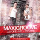 Maxi-groove - Движение жизнь  (Radio Mix)