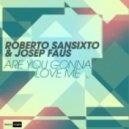 Roberto Sansixto, Josep Faus - Are You Gonna Love Me  (Paco Banaclocha Remix)