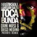 Mastiksoul & Gregor Salto - Toca Bunda  (Dani Masi & Diego Medina Private Mix)
