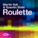 Martin Volt & Quentin State - Roulette  (Original Mix)
