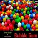 Ferran Aguado, Saul Espada - Bubble Gum  (Original Mix)