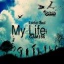 Locket Soul - My Life  (Plastic Soul Remix)