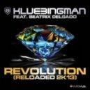 Klubbingman feat. Beatrix Delgado - Revolution Reloaded 2K13  (Extended Mix 2K13)