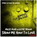 Micky More & Kathy Brown - Show Me How To Love (Micky More Deep Club Mix)  (Out Now)