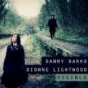Danny Darko & Dionne Lightwood - Visible  (Dubstep Mix)