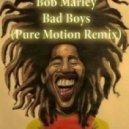 Bob Marley - Bad Boys  (Pure Motion Drum\'n\'Bass Remix)