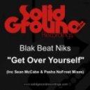 Blak Beat Niks - Get Over Yourself  (Blak Beat Dub Mix)