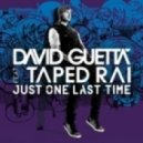 David Guetta feat. Taped Rai vs Hard Rock Sofa - Just One Last Time  (Def Rock Remake)