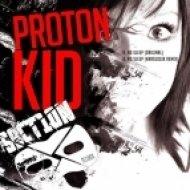 Proton Kid - No Sleep  (Original Mix)