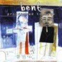 Bent - Swollen ()