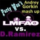 LMFAO vs. D.Ramirez - Party Won\'t  (Andrey Gorkin Live Mash Up)
