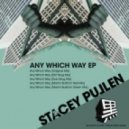 Stacey Pullen - Stacey Pullen – Any Which Way  (Dub Mug Mix)