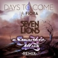 Seven Lions - Days To Come ft. Fiora  (Smookie Illson Remix)