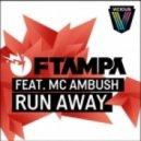 FTampa feat. MC Ambush - Run Away  (Instrumental Mix)
