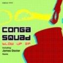 Conga Squad - Blow Up ()