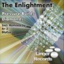The Enlightment - Pressure Builds Diamonds  (BluEye Remix)