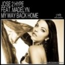 Jose 2 Hype Feat. Madelyn - My Way Back Home  (El Mixador\'s Homesick Mix)