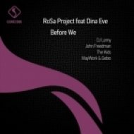 RoSa Project feat. Dina Eve  - Before We  (Dj Lemy Remix)