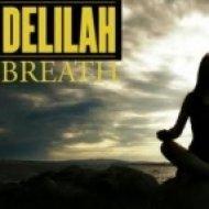 Delilah  -  Breath  (Benton Bootleg)