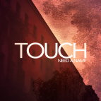 Need a Name - Touch ()