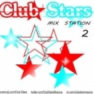 Club Stars  - Moscow Mix Station vol.2  ()
