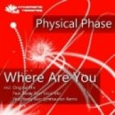 Physical Phase feat. Bessy Ikon - Where Are You  (Vocal Mix)