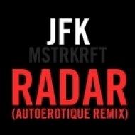 JFK - Radar  (Autoerotique Remix)
