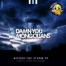 Damn You Mongolians - Before The Storm  (feat Natalie Holmes - Dym\'s Aftermath mix)