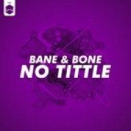 Bane & Bone - No Title  (Original Mix)