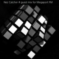 Nez Catcher - Guest mix for Megaport FM ()