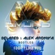 Eva Simons - I Don\'t Like You  (Delared & Alex Aroniya Bootleg)