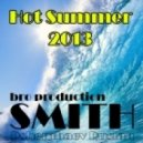 Smith Bro Production - Hot Summer 2013  (Club mix vol.3)