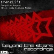 tranzLift - Forgotten Legend  (Andy Elliass Remix)