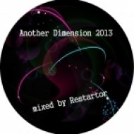 Restartor - Another Dimension 2013 mixed by  ()
