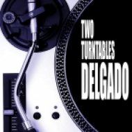 Delgado - Two Turntables  (Jackin Jazz Lick Mix)