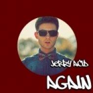 Jerry Acid - Again ()