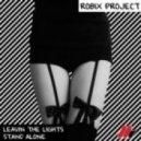 [Robix Project] - Leavin The Lights Feat. Veela  (Original Mix)