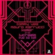 Tommy Vee, Mauro Ferruci & Keller Pres. Lucrezia - Live To Tell 2013  (Federico Scavo Remix)