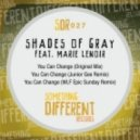 Shades Of Gray, Marie Lenoir - You Can Change  (Original Mix)