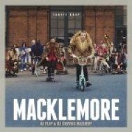 Macklemore & Ryan Lewis - Trift Shop  (DJ FLIP & DJ CHIVAS MASHUP)