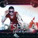 Lau El Flakito - Di Shala  (Extended Mix)