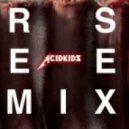 Acidkids  - Bloom  (Tom Flynn remix)