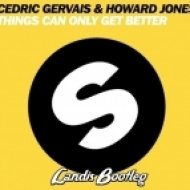 Cedric Gervais & Howard Jones - Things Can Only Get Better  (Landis Bootleg)