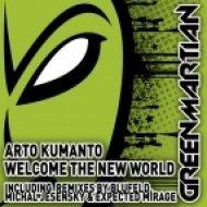 Arto Kumanto - Welcome The New World  (Michal Jesensky Remix)