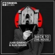 Blas Marin, Juan Gimeno - Back To The House  (Original Mix)
