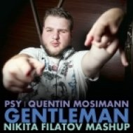 Psy vs. Quentin Mosimann - Gentleman  (Nikita Filatov Mashup)