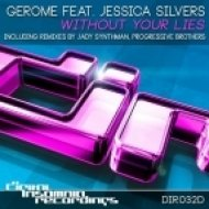 Gerome feat. Jessica Silvers - Without Your Lies  (Original Radio Edit)