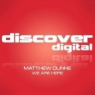 Matthew Dunne - We Are Here  (Original Mix)