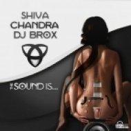 Shiva Chandra, Dj Brox - The Sound Is  (Original Version)